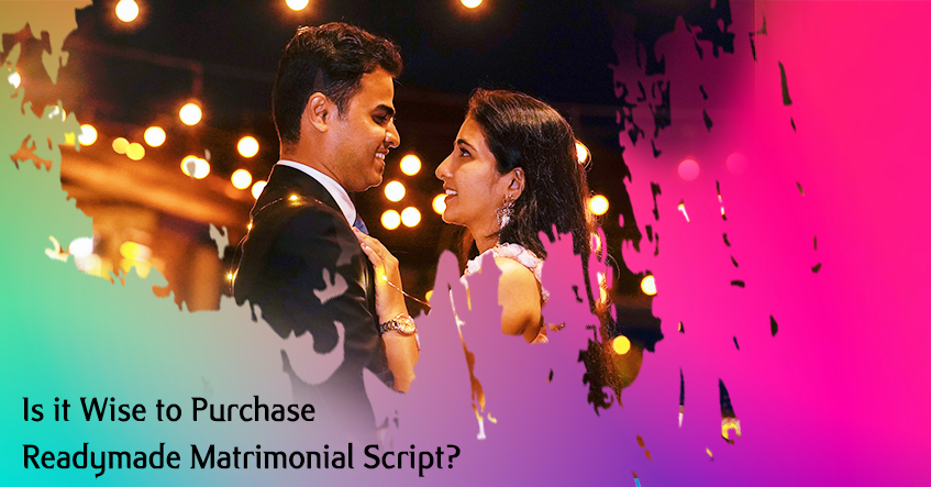 Is it Wise to Purchase Readymade Matrimonial Script?